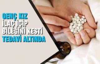 İlaç İçip Bileğini Kesti; Tedavi Altına Alındı