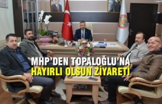 MHP'den Topaloğlu'na Hayırlı Olsun Ziyareti