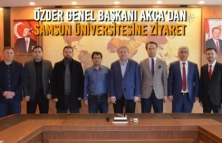 ÖZDER Genel Başkanı Akça'dan Samsun Üniversitesine...