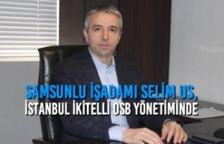 Samsunlu İşadamı Selim Us, İOSB Yönetiminde