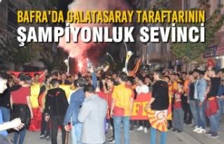Bafra'da Galatasaray Taraftarının Şampiyonluk...