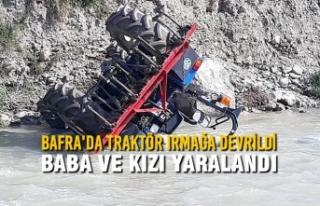 Bafra'da Traktör Irmağa Devrildi; Baba ve Kızı...
