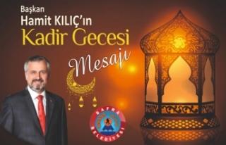 Başkan Hamit Kılıç'ın Kadir Gecesi Mesajı