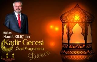 Başkan Hamit Kılıç'tan Kadir Gecesi'ne Davet