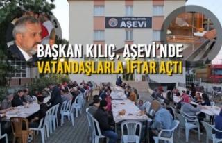 Başkan Kılıç, Aşevi'nde Vatandaşlarla İftar...