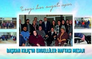 Başkan Kılıç'ın Engelliler Haftası Mesajı