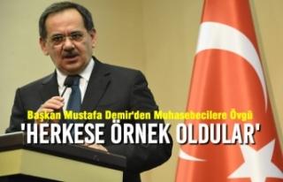Başkan Mustafa Demir'den Muhasebecilere Övgü