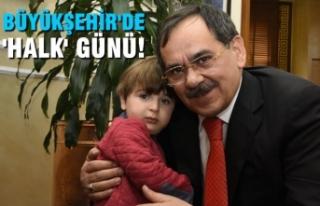 Büyükşehir'de 'Halk' Günü!