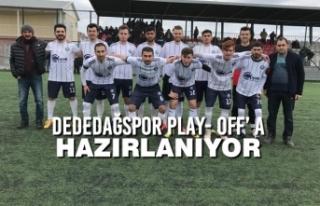 Dededağspor Play- Off' A Hazırlanıyor
