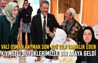 Vali Osman Kaymak Son 100 Yıla Tanıklık Eden Kıymetli...