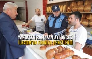 Yaklaşan Ramazan Ayı Öncesi İlkadım'da Fırınlar...