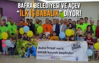 """Bafra Belediyesi ve AÇEV """"İlk İş Babalık""""..."""
