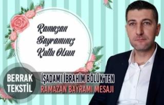 İşadamı İbrahim Bölük'ten Ramazan Bayramı...