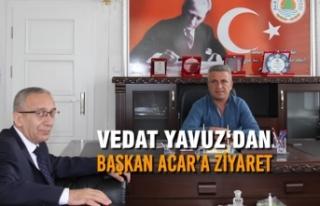 Vedat Yavuz'dan Başkan İlyas Acar'a Ziyaret