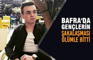 Bafra'da Gençlerin Şakalaşması Ölümle Bitti