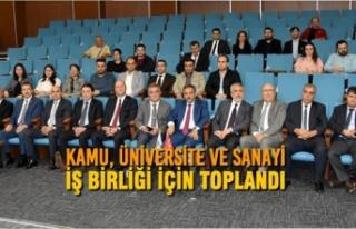 Kamu, Üniversite ve Sanayi; İş Birliği için Toplandı