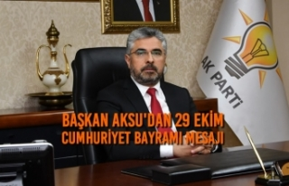 Başkan Aksu'dan 29 Ekim Cumhuriyet Bayramı...