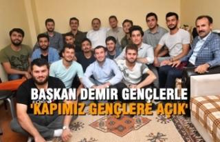 Başkan Demir Gençlerle; 'Kapımız Gençlere...