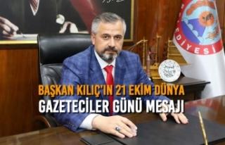 Başkan Kılıç'ın 21 Ekim Dünya Gazeteciler...