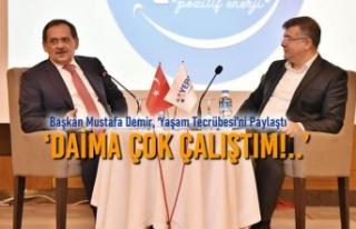 Başkan Mustafa Demir, 'Yaşam Tecrübesi'ni Paylaştı