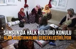 Samsun'da Halk Kültürü Konulu Alan Araştırmaları...