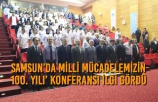 Samsun'da Milli Mücadelemizin 100. Yılı' Konferansı...