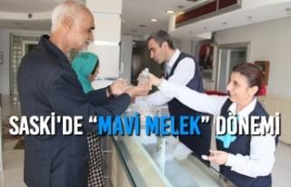 """SASKİ' de """"Mavi Melek"""" Dönemi"""