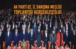 AK Parti 82. İl Danışma Meclisi Toplantısı Yapıldı