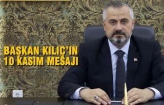 Başkan Kılıç'ın, 10 Kasım Mesajı