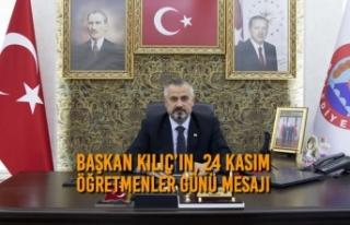 Başkan Kılıç'ın, 24 Kasım Öğretmenler Günü...