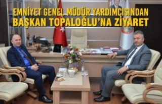 Emniyet Genel Müdür Yardımcısından Başkan Topaloğlu'na...