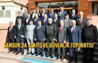 Samsun'da Asayiş ve Güvenlik Toplantısı Yapıldı