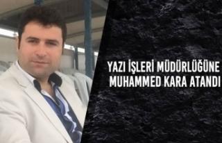 Yazı İşleri Müdürlüğüne Muhammed Kara Atandı