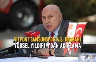 Yılport Samsunspor A.Ş. Başkanı Yıldırım'dan...