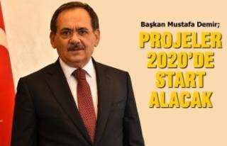 """Başkan Mustafa Demir; """"Projeler 2020'de Start..."""