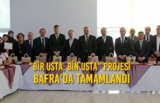 """""""Bir Usta, Bin Usta"""" Projesi Bafra'da..."""