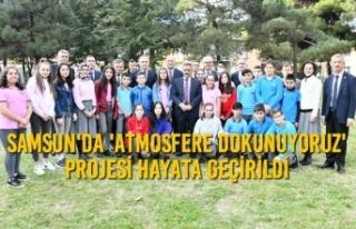 Samsun'da 'Atmosfere Dokunuyoruz' Projesi...