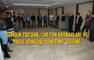 """Samsun TSO'dan, """"AB Fon Kaynakları ve Proje Döngüsü..."""