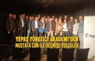 YEPAŞ Yönetici Akademi'den Mustafa Can ile Geçmişe...