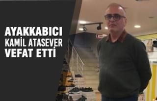Ayakkabıcı Kamil Atasever Vefat Etti