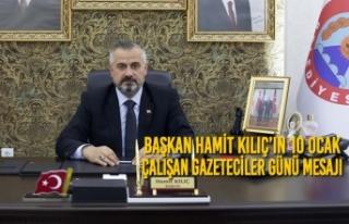 Başkan Kılıç'ın 10 Ocak Çalışan Gazeteciler...