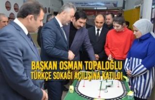 Başkan Topaloğlu Türkçe Sokağı Açılışına...