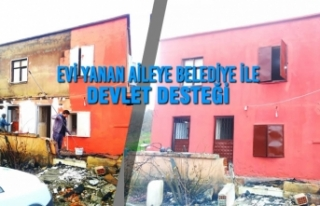 Evi Yanan Aileye Belediye İle Devlet Desteği