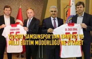 Yılport Samsunspor'dan Emniyet ve Milli Eğitim...