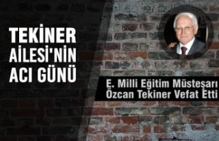 Emekli Milli Eğitim Müsteşarı Özcan Tekiner Vefat...