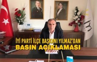 İYİ Parti İlçe Başkanı Yılmaz'dan Basın...