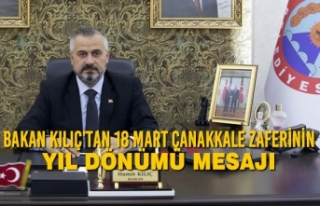 Bakan Kılıç'tan 18 Mart Çanakkale Zaferinin...
