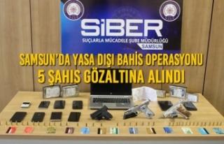 Samsun'da Yasa Dışı Bahis Operasyonu; 5 Şahıs...