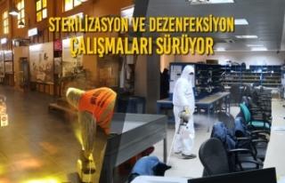 Sterilizasyon ve Dezenfeksiyon Çalışmaları Sürüyor