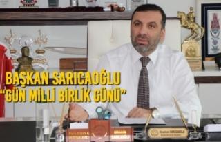"""Başkan Sarıcaoğlu, """"Gün Milli Birlik Günü"""""""
